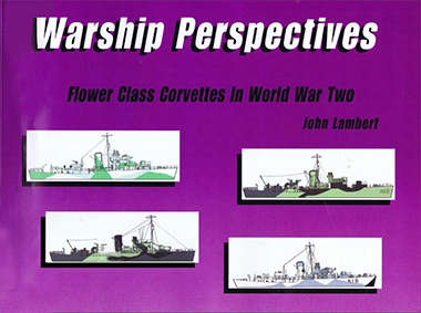 Flower Class Corvettes of World War Two