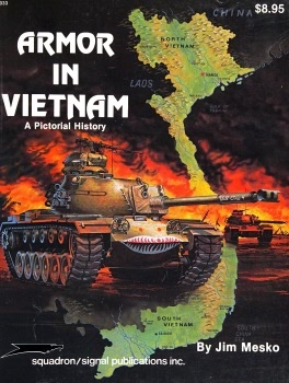 Armor in Vietnam: A Pictorial History (Squadron Signal 6033)