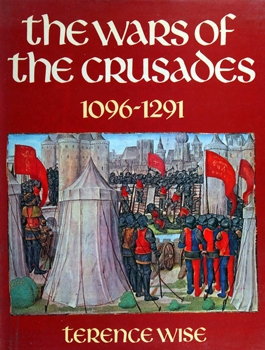The Wars of the Crusades, 1096-1291 (Osprey General Military)