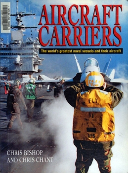 Aircraft Carriers: The World's Greatest Naval Vessels and Their Aircraft