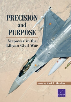 Precision and Purpose: Airpower in the Libyan Civil War