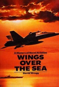 Wings Over the Sea: A History of Naval Aviation