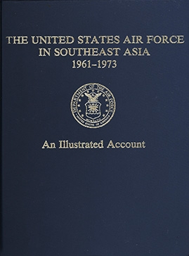 The United States Air Force in Southeast Asia 1961-1973 An illustrated account