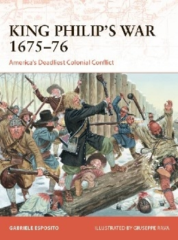 King Philip's War 1675–76 (Osprey Campaign 354)