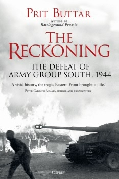 The Reckoning: The Defeat of Army Group South, 1944 (Osprey General Military)
