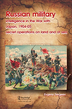 Russian Military Intelligence in the War with Japan, 1904–05