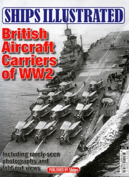 British Aircraft Carriers of WW2 (Ships Illustrated № 1)