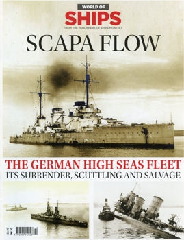 Scapa Flow. The German Fleet its Surrebder, Scuttling and Salvage (World of Ships № 10)