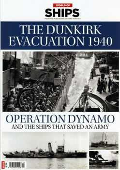The Dunkirk Evacuation 1940. Operation Dynamo and yhe Ships that Saved an Army (World of Ships № 14)