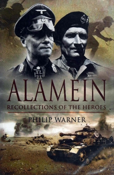 Alamein: Recollections of the Heroes (Pen & Sword Military)