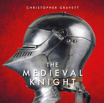 The Medieval Knight (Osprey General Military)