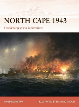North Cape 1943: The Sinking of the Scharnhorst (Osprey Campaign 356)