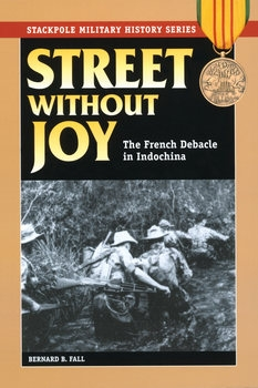 Street Without Joy (Stackpole Military History Series)