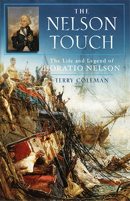 The Nelson Touch The Life and Legend of Horatio Nelson