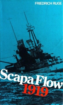 Scapa Flow 1919: The end of the German Fleet