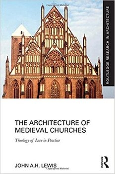 The Architecture of Medieval Churches: Theology of Love in Practice