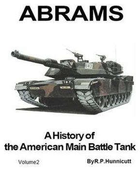 Abrams: A History of the American Main Battle Tank Volume 2
