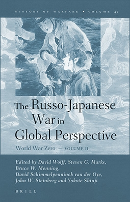 The Russo-Japanese War in Global Perspective World War Zero, Volume II