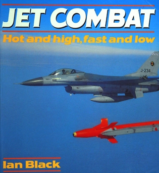 Jet Combat: Hot and High, Fast and Low (Osprey Colour Series)