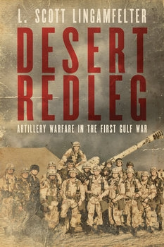 Desert Redleg: Artillery Warfare in the First Gulf War
