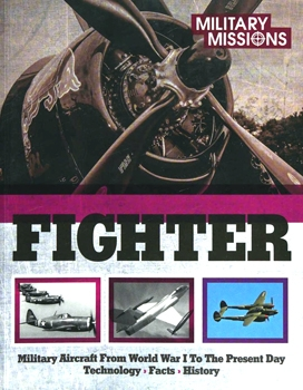 Fighter: Military Aircraft From World War I to the Present Day: Technology, Facts, History