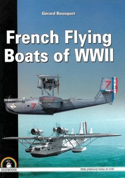 French Flying Boats of WWII (Mushroom White Series 9120)