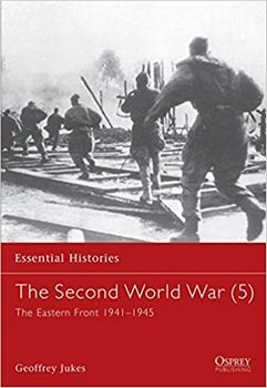 The Second World War (5): The Eastern Front 1941-1945 (Essential Historeis 24)