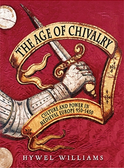 Age of Chivalry: The Story of Medieval Europe, 950 to 1450