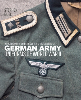 German Army Uniforms of World War II: A Photographic Guide to Clothing, Insignia and Kit (Osprey General Military)