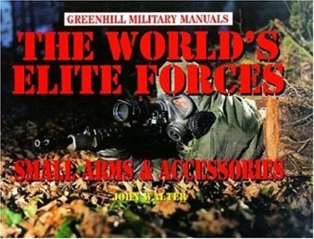The World's Elite Forces: Small Arms & Accessories (Greenhill Military Manals)