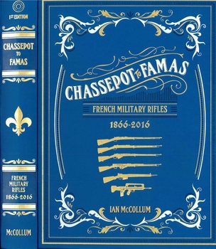 Chassepot to Famas:  French Military Rifles 1866-2016