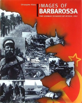 Images of Barbarossa: The German Invasion of Russia 1941