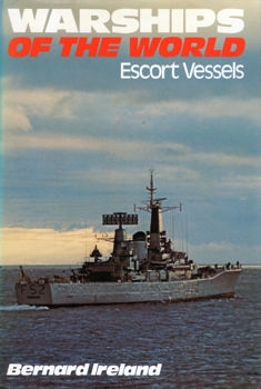 Warships of the World. Escort Vessels