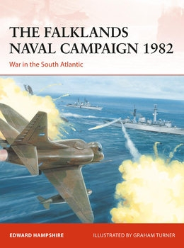 The Falklands Naval Campaign 1982: War in the South Atlantic (Osprey Campaign 361)