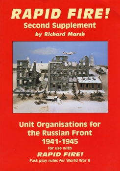 Unit Organisatons for the Russian Front 1941-1945 (Rapid Fire - Second Suplement)