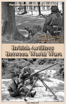 British Artillery Between World Wars (Extended Edition) (The best technologies of world wars)