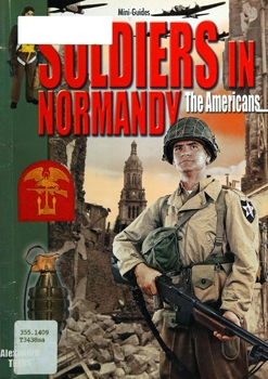 Soldiers in Normandy: The Americans