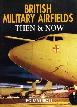British Military Airfields: Then & Now
