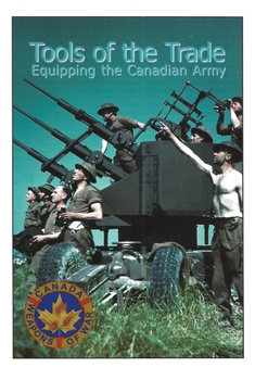 Tools of the Trade: Equipping the Canadian Army