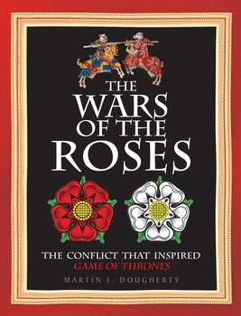 The Wars of the Roses: The conflict that inspired Game of Thrones