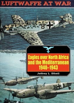 Eagles over North Africa and the Mediterranean 1940-1943 (Luftwaffe at War 4)