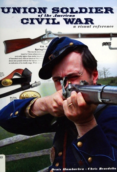 Union Soldier of the American Civil War: A Visual Reference
