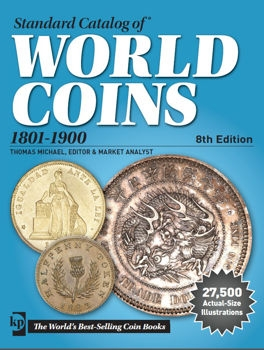 Standard Catalog of World Coins 19th Century (1801-1900). 8th Edition