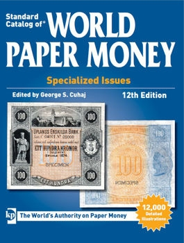 Standard Catalog of World Paper Money. Specialized Issues. 12th Edition
