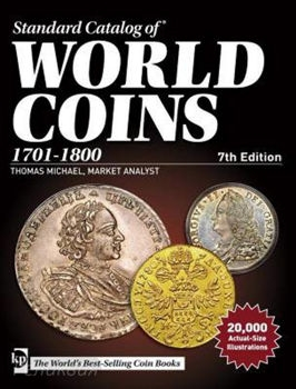 Standard Catalog of World Coins 18th Century (1701-1800). 7th Edition