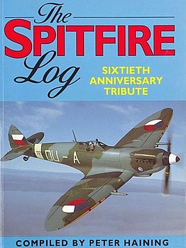 The Spitfire Log: Sixtieth Anniversity Tribute