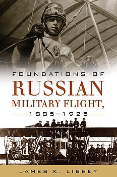 Foundations of Russian Military Flight, 1885-1925