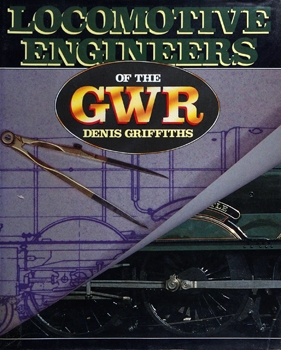 Locomotive Engineers of the GWR