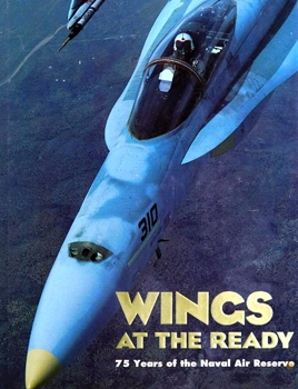 Wings at the Ready: 75 Years of the Naval Air Reserve