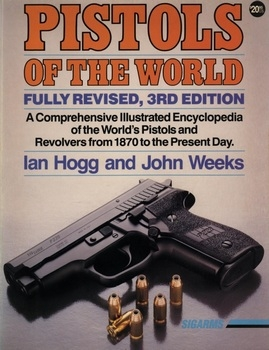 Pistols of the World: The Definitive Illustrated Guide to the World's Pistols and Revolvers